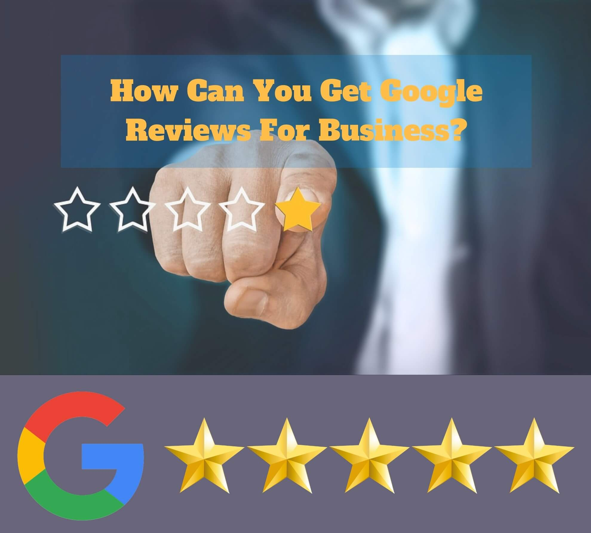 How can I get Google reviews for my business